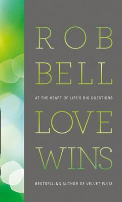 Love Wins: At The Heart of Lifes Big Questions