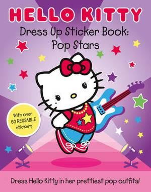 Hello Kitty Pop Stars (Dress Up Sticker Book): Part 1:
