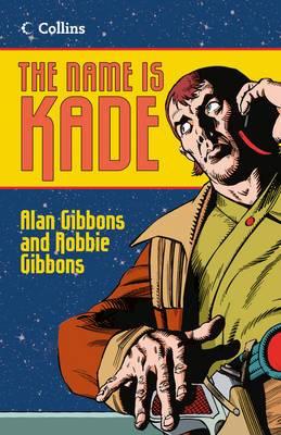 The Name is Kade