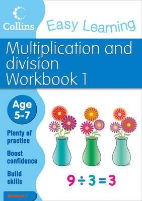 Multiplication and Division Workbook 1: Age 5-7: Workbook 1