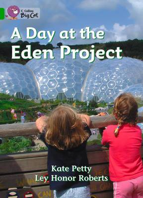 A Day at the Eden Project: Band 05/Green (Collins Big Cat)