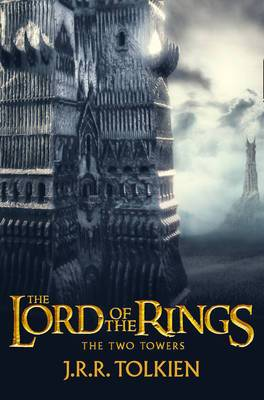 The Two Towers: The Lord Of The Rings, Part 2 [Film Tie-In Edition]