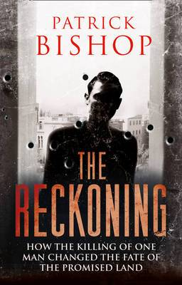 The Reckoning: How the Killing of One Man Changed the Fate of the Promised Land