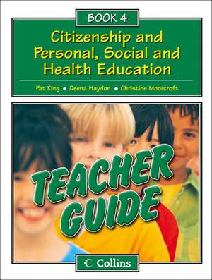 Collins Citizenship and PSHE: Teacher Guide 4
