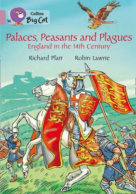Palaces, Peasants and Plagues - England in the 14th century: Band 18/Pearl (Collins Big Cat)