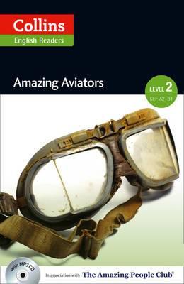 Collins ELT Readers: Amazing Aviators (Level 2)