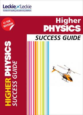 Success Guide for SQA Exams - CfE Higher Physics Success Guide