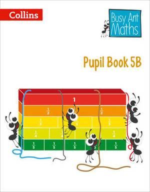Pupil Book 5B (Busy Ant Maths)