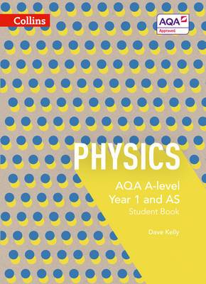 AQA A Level Physics Year 1 and AS Student Book (Collins AQA A Level Science)