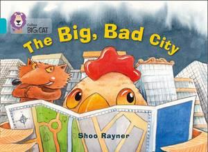 The Big, Bad City: Band 07/Turquoise (Collins Big Cat)