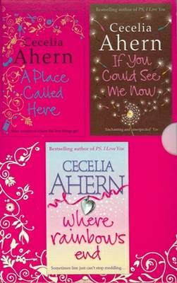 Cecelia Ahern Collection: If You Could See Me Now / A Place Called Here / Where Rainbows End