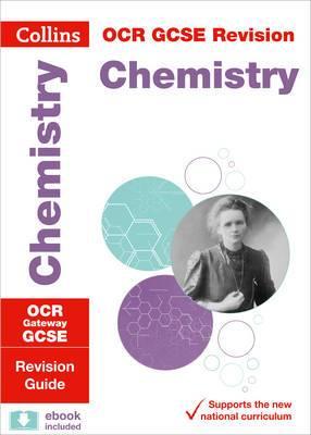 OCR Gateway GCSE 9-1 Chemistry Revision Guide (Collins GCSE 9-1 Revision)