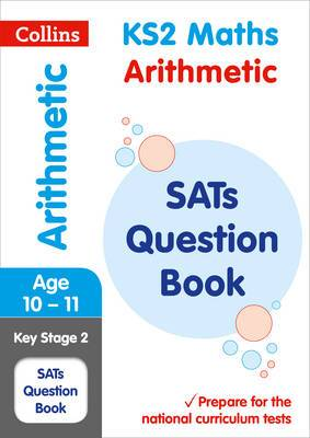 KS2 Maths - Arithmetic SATs Question Book: for the 2020 tests (Collins KS2 SATs Practice)