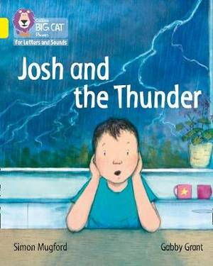 Collins Big Cat Phonics for Letters and Sounds - Josh and the Thunder: Band 3/Yellow