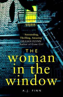 The Woman in the Window: The Top Ten Sunday Times bestselling debut crime thriller everyone is talking about!