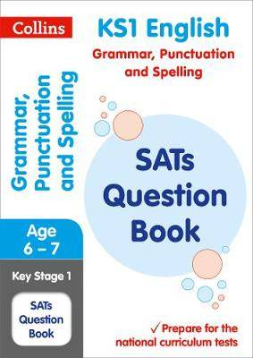 KS1 Grammar, Punctuation and Spelling SATs Question Book: for the 2019 tests (Collins KS1 SATs Practice)