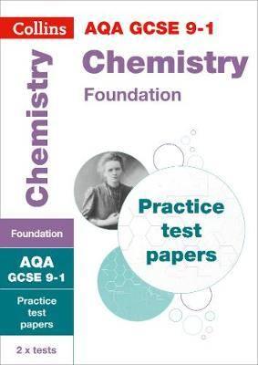 GCSE Chemistry Foundation AQA Practice Test Papers: GCSE Grade 9-1 (Collins GCSE 9-1 Revision)