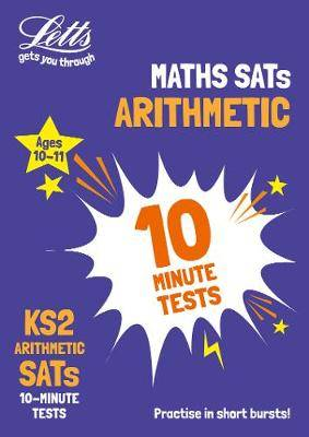 KS2 Maths Arithmetic SATs 10-Minute Tests: for the 2020 tests (Letts KS2 SATs Success)