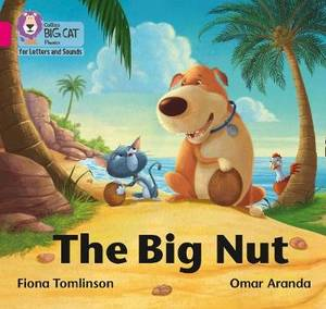 Collins Big Cat Phonics for Letters and Sounds - The Big Nut: Band 1B/Pink B