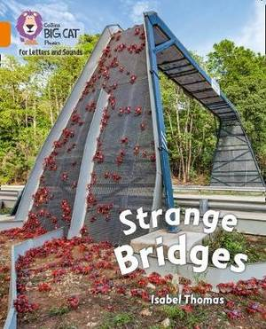 Collins Big Cat Phonics for Letters and Sounds - Strange Bridges: Band 6/Orange