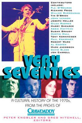 Very 70's: A Cultural History of the 1970s, from the Pages of Crawdaddy