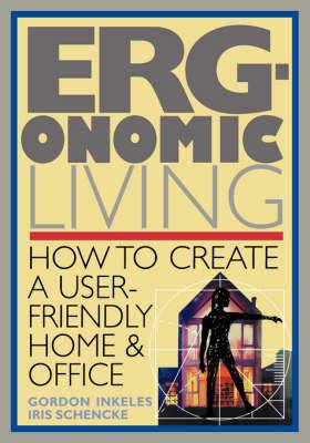 Ergonomic Living: How to Create a User-Friendly Home and Office