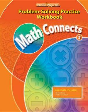 Math Connects Problem Solving Practice Workbook, Grade 3