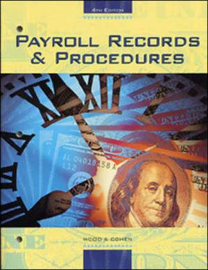 Payroll Records and Procedures Student Text-Workbook W/ Practice Set and Software