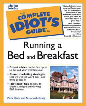 The Complete Idiot's Guide to Running Your Own Bed and Breakfast
