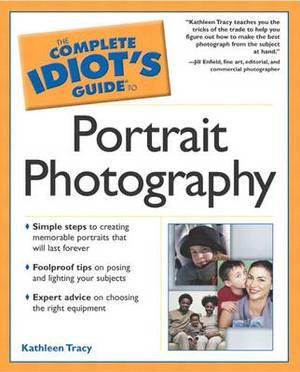 Complete Idiots Guide to Portrait Photography