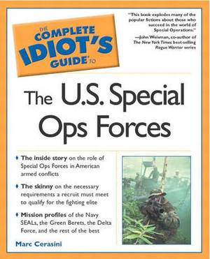 The Complete Idiot's Guide to Us Special Operations Forces