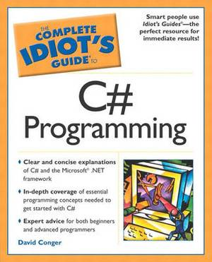 The Complete Idiot's Guide to C#