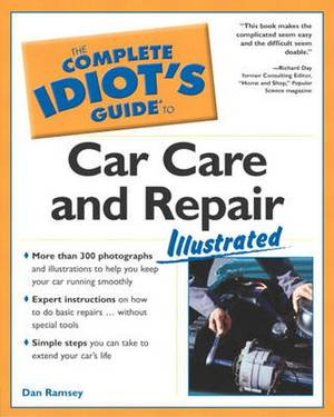 Complete Idiot's Guide to Car Care and Repair Illustrated