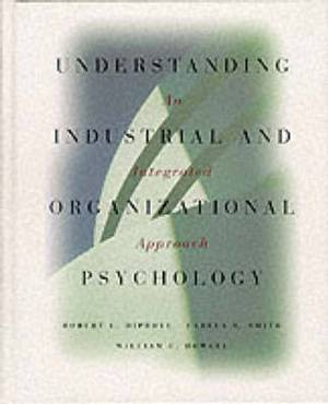 Understanding Industrial and Organizational Psychology: An Integrated Approach