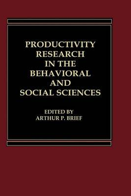 Productivity Research in the Behavioral and Social Sciences