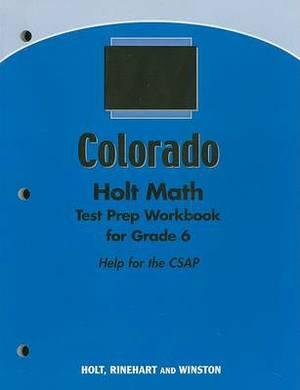 Colorado Holt Math Test Prep Workbook for Grade 6: Help for the CSAP