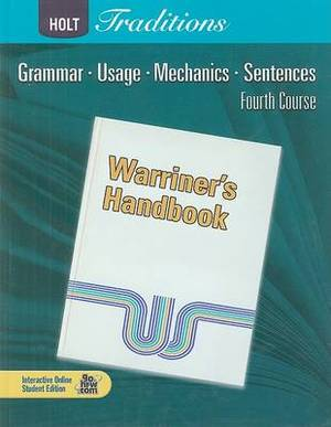 Holt Traditions Warriner's Handbook: Student Edition Grade 10 Fourth Course 2008