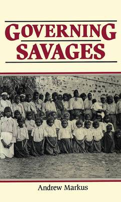 Governing Savages: Commonwealth and Aborigines, 1911-39