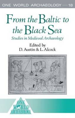 From the Baltic to the Black Sea: Studies in Medieval Archaeology