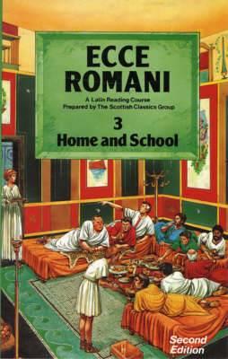 Ecce Romani: A Latin Reading Course: Book 3: Home and School