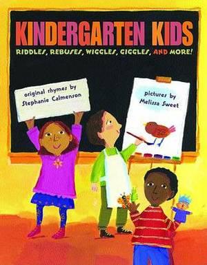 Kindergarten Kids: Riddles, Rebuses, Wiggles, Giggles, and More!