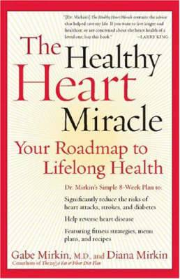 Healthy Heart Miracle: Your Roadmap to Lifelong Health