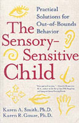 The Sensory-Sensitive Child: Practical Solutions For Out-Of_Bounds Behaviour