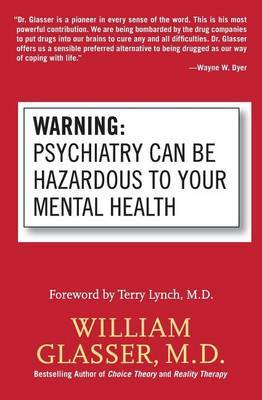 Warning Psychiatry Can Be Hazardous To Your Mental Health