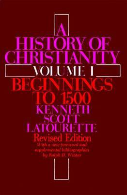 A A History of Christianity: v. 1: A History of Christianity Volume I Beginnings to 1500