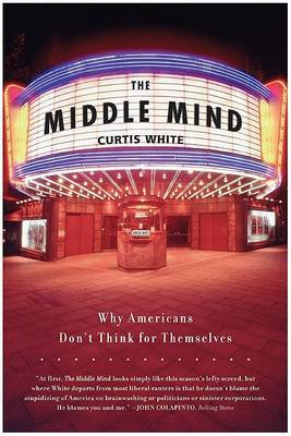 Middle Mind Why Americans Dont Think for