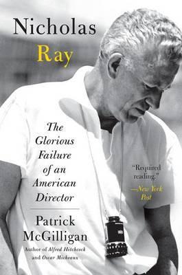 Nicholas Ray: The Glorious Failure