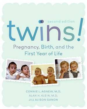 Twins! Pregnancy, Birth And The First Year Of Life