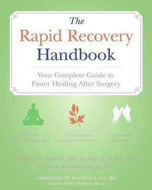 The Rapid Recovery Handbook: Your Complete Guide to Faster Healing AfterSurgery
