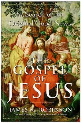 The Gospel Of Jesus: In Search Of The Original  Good News